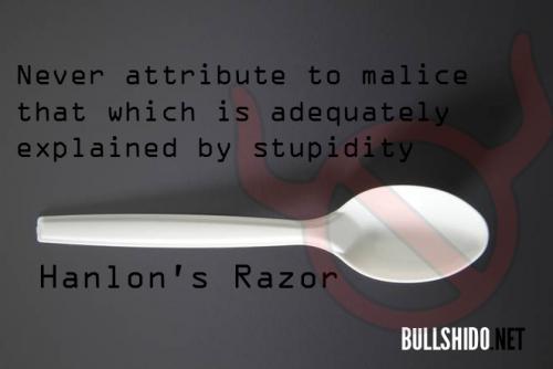Hanlon's Razor Meme by Bullshido.net